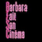 Barbara fait son cinéma